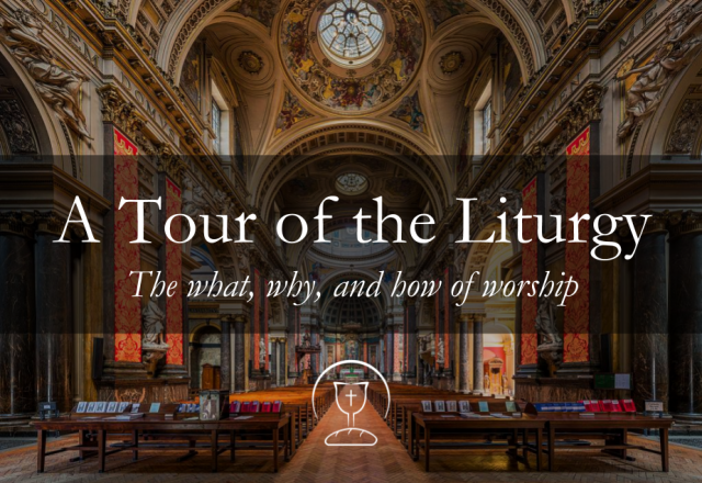 Tour of the Liturgy
